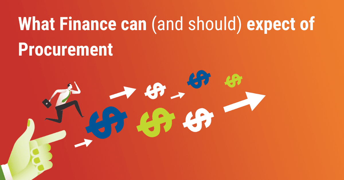 What can Finance expect of Procurement?